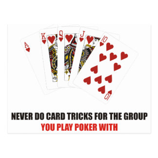 Never do card tricks for group you play poker with postcard