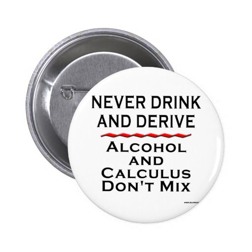Never Drink and Derive Pins