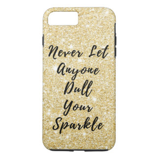 Never Dull Sparkle Motivational Quote iPhone 7 Plus Case