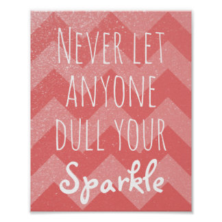 Never Dull Your Sparkle Quote   Coral Chevrons Poster