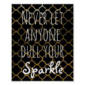 Never Dull Your Sparkle Quote | Gold Quatrefoil Poster