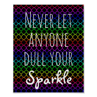 Never Dull Your Sparkle Quote | Rainbow Colors Poster