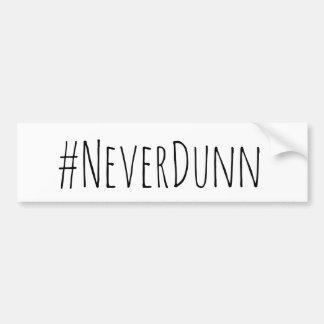 Never Dunn Bumper Sticker