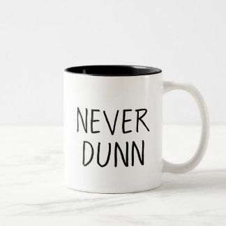 Never Dunn Coffee Mug