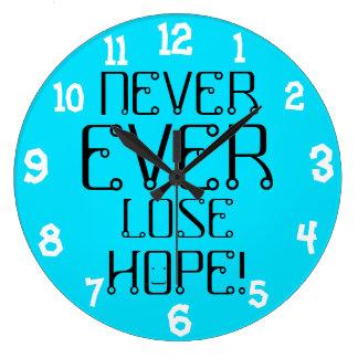 NEVER EVER LOSE HOPE Fun Inspirational Large Clock