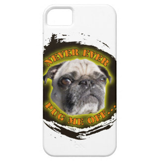 never ever pug me off case for the iPhone 5