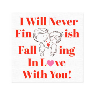 Never Finish Falling In Love Valentines Day Couple Canvas Print
