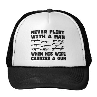 Never Flirt With A Man When His Wife Carries A Gun Trucker Hat
