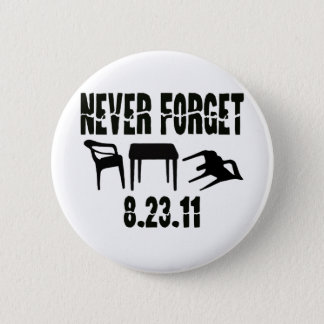 Never Forget 8.23.11 6 Cm Round Badge