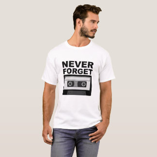 Never Forget Cassette Funny Tshirt