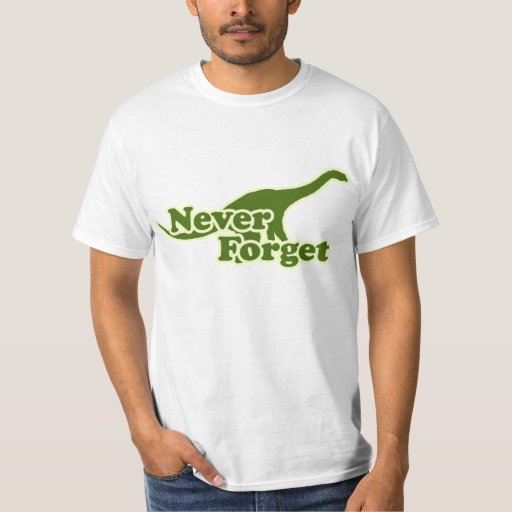 Never Forget Dinosaurs Tee Shirts