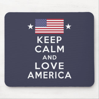 Never Forget! Keep Calm and Love America Mouse Pad