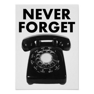 Never Forget Rotary Phone Funny Poster