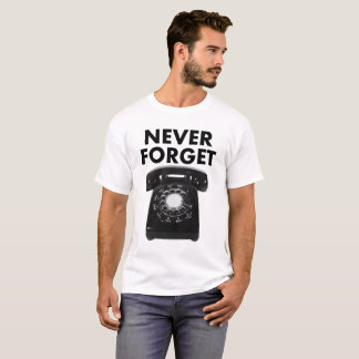 Never Forget Rotary Phone Funny Tshirt