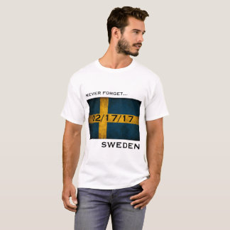 Never forget Sweden February 17, 2017 T-Shirt