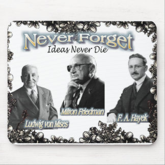 never forget the Austrians Friedman, Hayek, Mises Mouse Pad