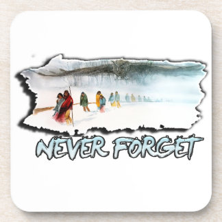 Never Forget the Trail of Tears Coaster
