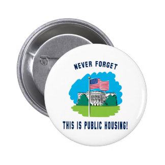 Never forget - this is public housing too pins