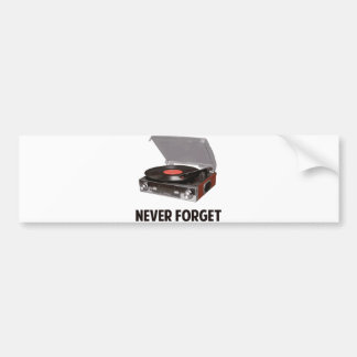 Never Forget Vinyl Record Players Bumper Sticker