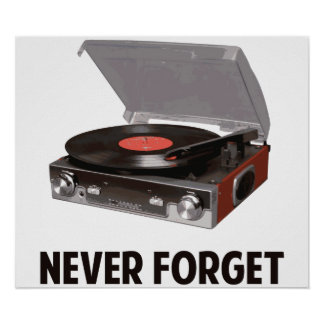 Never Forget Vinyl Record Players Poster