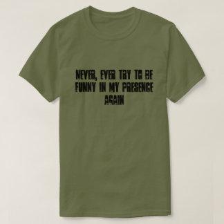 Never Funny Tshirt