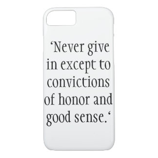 """Never give in except to convictions iPhone 7 Case"