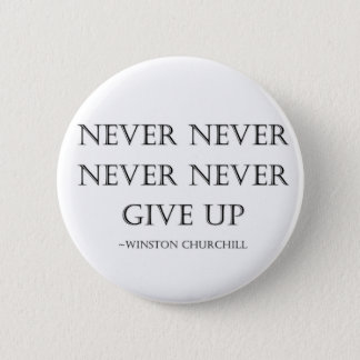 Never give up 6 cm round badge