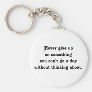 Never give up. basic round button key ring