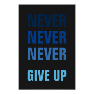 Never Give Up Blue Grey Success Print