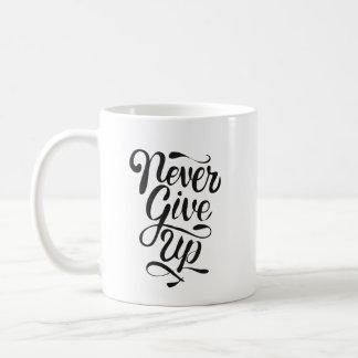 """Never give up"" calligraphy statement mug"
