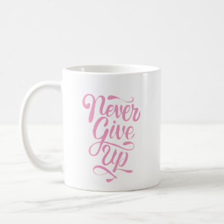 """Never give up"" calligraphy statement mug"