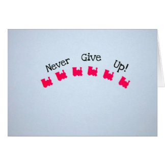 Never Give Up! Card