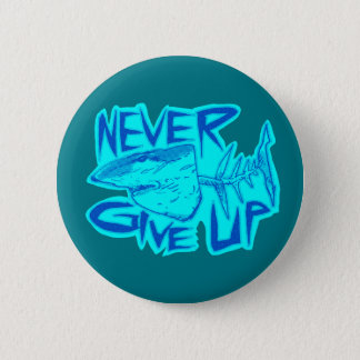 never give up great white shark 6 cm round badge