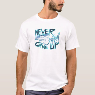 never give up great white shark T-Shirt