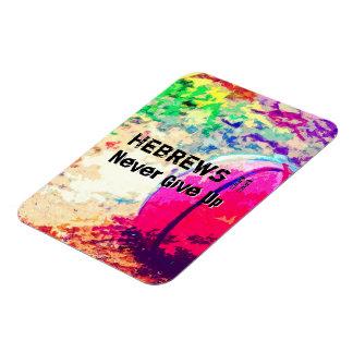 Never Give Up Hebrews Chapter 11 Magnet
