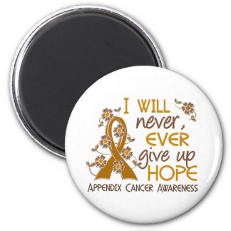Never Give Up Hope 4 Appendix Cancer Magnet