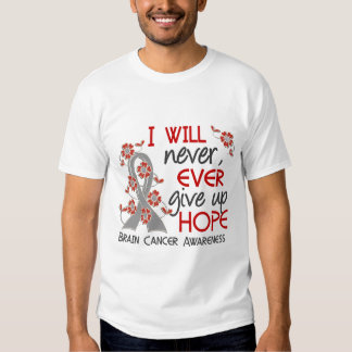 Never Give Up Hope 4 Brain Cancer Tshirts