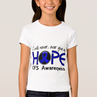 Never Give Up Hope 5 CFS T-shirt