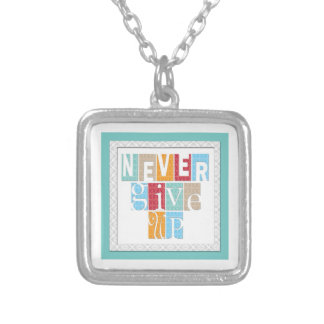Never Give Up:Inspirational Quote Pendant