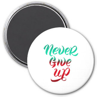 Never give up lettering sign magnet