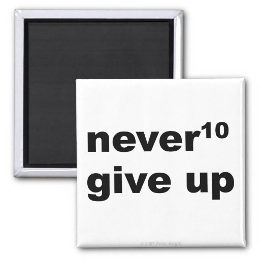 Never Give Up - Magnet