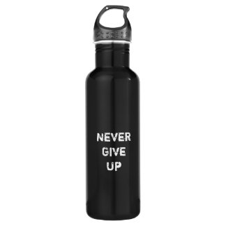 """Never Give Up.""  Motivational Quote 710 Ml Water Bottle"