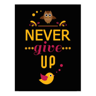 Never give up Motivational Quote Postcard