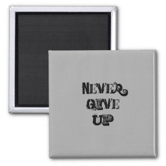 """Never Give Up.""  Motivational Quote Square Magnet"
