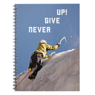 Never Give Up! Notebook