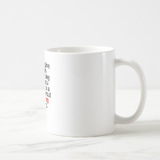 Never give up on something that you can't go a day coffee mug