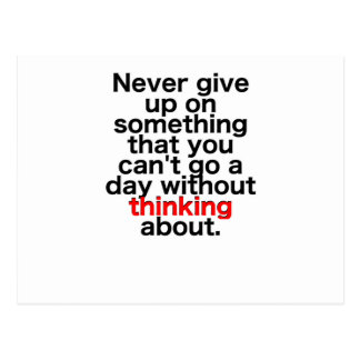 Never give up on something that you can't go a day postcard