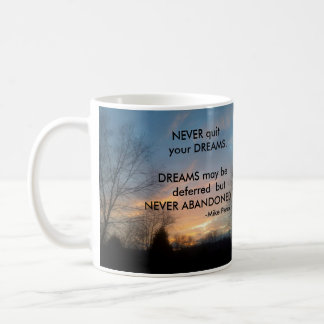 NEVER GIVE UP ON YOUR DREAMS MIKE PENCE MUG