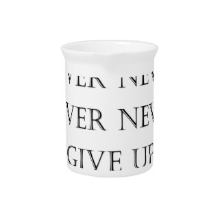 Never give up pitcher