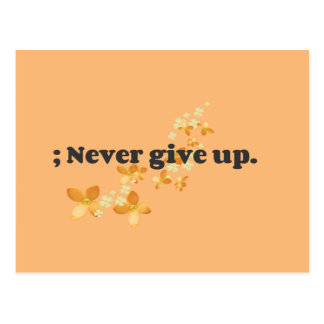 ; Never Give Up Postcard